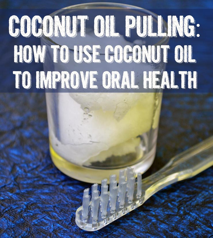 Coconut Oil Pulling - Does Coconut Oil Work for Oil Pulling?
